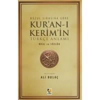 Nüzul Sırasına Göre Kur'an-ı Kerim'in Türkçe Anlamı Meal ve Sözlük