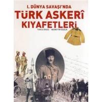 1. Dünya Savaşı'nda Türk Askeri Kıyafetleri - Tunca Örses