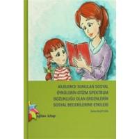 Ailelerce Sunulan Sosyal Öykülerin Otizm Spektrum Bozukluğu Olan Ergenlerin Sosyal Becerilerine Etkileri