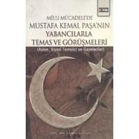 Milli Mücadele'de Mustafa Kemal Paşa'nın Yabancılarla Temas ve Görüşmeleri