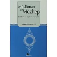Müslüman ve Mezhep Bir Mezhebe Bağlanmanın Tahlili