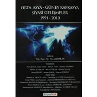 Orta Asya ve Güney Kafkasya Siyasi Gelişmeler 1991-2010