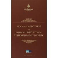 Hoca Ahmed Yesevi ve Osmanlı Devleti'nin Teşekkülünde Yesevilik
