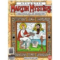 Atlantis Yeni Seri Sayı: 55 Martin Mystere İmkansızlıklar Dedektifi Kells'in Kitabı