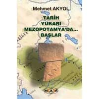 Tarih Yukarı Mezopotamya'da Başlar