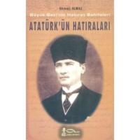 Atatürk'ün Hatıraları