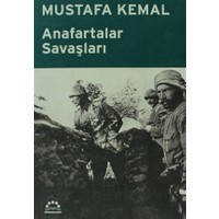 Anafartalar Savaşları - Mustafa Kemal