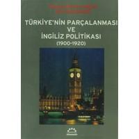 Türkiye'nin Parçalanması ve İngiliz Politikası 1900-1920