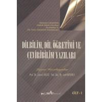 Dilbilim, Dil Öğretimi ve Çeviribilim Yazıları Cilt: 1