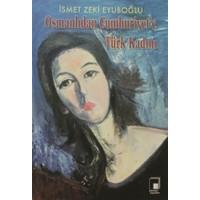 Osmanlıdan Cumhuriyet'e Türk Kadını