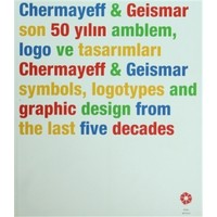 Chermayeff & Geismar: Son 50 Yılın Amblem, Logo ve Tasarımları Symbols, Logotypes and Graphic Design From the Last Five Decades