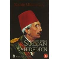 Bir Mazlum Padişah: Sultan Vahdeddin