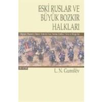 Eski Ruslar ve Büyük Bozkır Halkları Cilt: 2