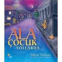 Ala Çocuk Yollarda-Mine Soysal