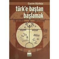 Türk'e Baştan Başlamak - Şiir