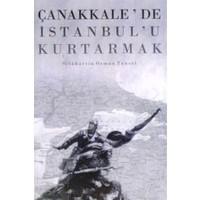 Çanakkale'de İstanbul'u Kurtarmak - Çanakkale Muharebe Alanı Yer Adları Sözlüğü (2 Kitap Takım)