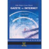 Kitle İletişim Aracı Olarak Gazete ve İnternet