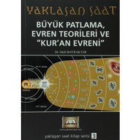 Yaklaşan Saat 1 - Büyük Patlama, Evren Teorileri ve Kur'an Evreni