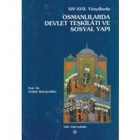 14. - 17. Yüzyıllarda Osmanlılarda Devlet Teşkilatı ve Sosyal Yapı
