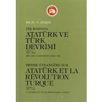 Dış Basında Atatürk ve Türk Devrimi Cilt:1 1922-1924 / Presse Etrangere Sur Atatürk et la Revolution Turque Volume:1 1922-1924