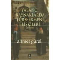 Yabancı Kaynaklarda Türk-Ermeni İlişkileri (1071-2006)