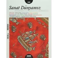 Sanat Dünyamız İki Aylık Kültür ve Sanat Dergisi Sayı: 132