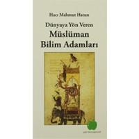 Dünyaya Yön Veren Müslüman Bilim Adamları