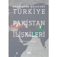 Geçmişten Geleceğe Türkiye Pakistan İlişkileri
