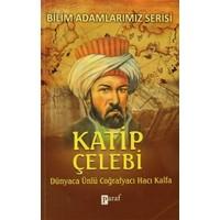 Katip Çelebi Dünyaca Ünlü Coğrafyacı Hacı Kalfa
