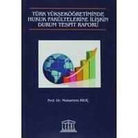 Türk Yükseköğretiminde Hukuk Fakültelerine İlişkin Durum Tespit Raporu