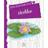 Çiçekler - Küçük Kaşifin Boyama Kitabı Serisi 8 - Nilüfer Taktak