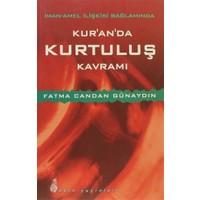 İman - Amel İlişkisi Bağlamında Kur'an'da Kurtuluş Kavramı