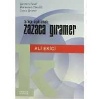 Türkçe Açıklamalı Zazaca Gıramer / Gıramere Zazaki (Kırmancki-Dımılki) Zazaca Gıramer