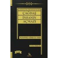 Çağdaş İnsanın Açmazı - Muhammed Bakır Es-Sadr
