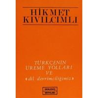 Türkçenin Üreme Yolları ve Dil Devrimciliğimiz