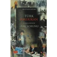 Türk Amerikan İlişkilerinde Irak Sorunu