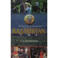 Dün Bugün ve Hedefteki Kazakistan