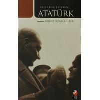 Anılarda Yaşayan Atatürk