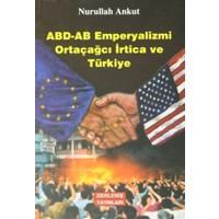 ABD-AB Emperyalizmi Ortaçağcı İrtica ve Türkiye