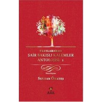 Uluslararası Şair Bakışlı Kalemler Antolojisi-1