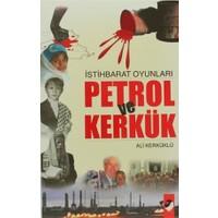 İstihbarat Oyunları Petrol Ve Kerkük