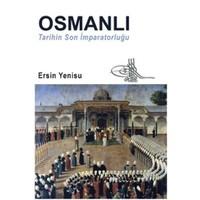 Osmanlı - Tarihin Son İmparatorluğu