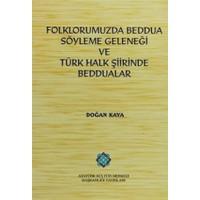 Folklorumuzda Beddua Söyleme Geleneği ve Türk Halk Şiirinde Beddualar