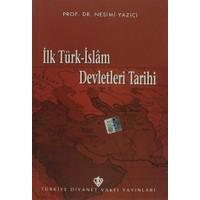 İlk Türk-İslam Devletleri Tarihi - Nesimi Yazıcı