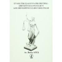 5237 Sayılı Türk Ceza Kanununa Göre Görevi İhmal Görevi Kötüye Kullanma Suçları ve Kamu Görevlilerinin Bu Suçlardan Yargılanmaları