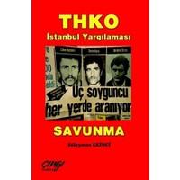 THKO İstanbul Yargılanması - Savunma