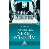 Osmanlı Medeniyeti Tarihi 3: Osmanlı'da Yerel Yönetim