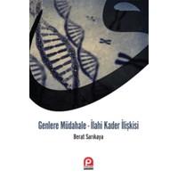 Genlere Müdahale - İlahi Kader İlişkisi