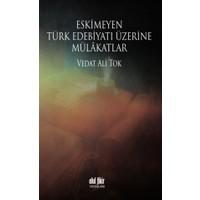 Eskimeyen Türk Edebiyatı Üzerine Mülakatlar