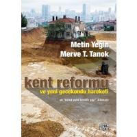 Kent Reformu ve Yeni Gecekondu Hareketi ve Kendi Evini Kendin Yap Kılavuzu